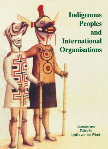 Indigenous Peoples and International Organizations: Lydia Van De