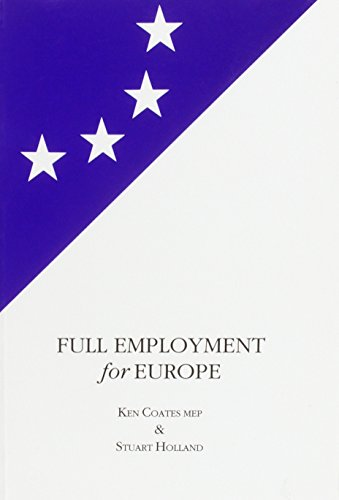 9780851245805: Full Employment for Europe: The Commission, the Council and the Debate on Employment in the European Parliament, 1994-95 (European Labour Forum Report)