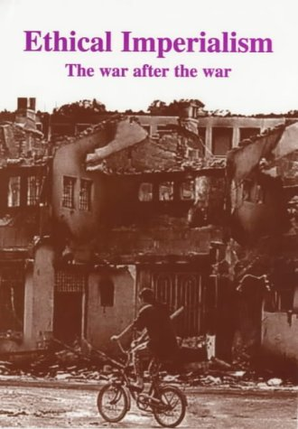 9780851246253: Ethical Imperialism: The War After the War (Bertrand Russell Peace Foundation: The Spokesman, No. 65)
