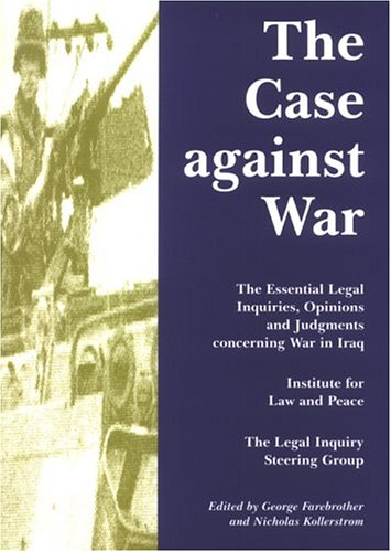 The Case Against War: The Essential Legal: Singh, Rabinder and