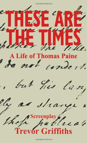 These Are the Times: A Life of Thomas Paine (0851246958) by Trevor Griffiths