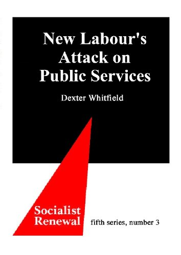 9780851247151: New Labour's Attack on Public Services: Modernisation or Marketisation? (Socialist Renewal: Fifth Series)