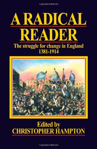 9780851247250: A Radical Reader: The Struggle for Change in England 1381-1914