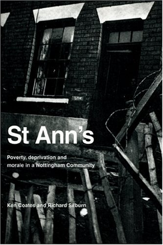St. Ann's: Poverty, Deprivation & Morale in a Nottingham Community (0851247326) by Coates, Ken; Silburn, Richard