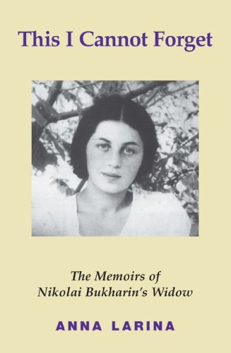 9780851247809: This I Cannot Forget: The Memoirs of Nikolai Bukharin's Widow