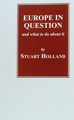 Europe in Question: And What to Do About it: Holland, Stuart