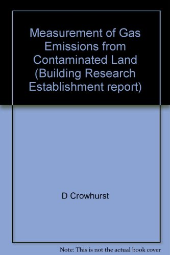 Measurement of Gas Emissions from Contaminated Land (Building Research Establishment report)