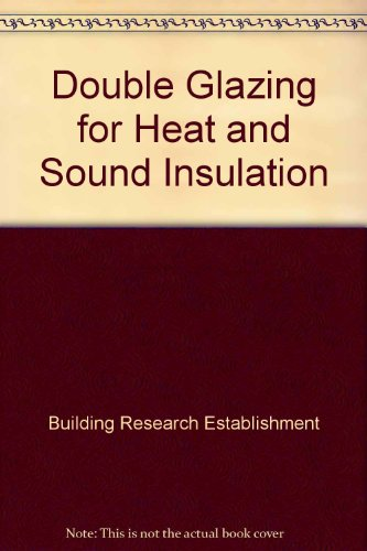 9780851255521: Double Glazing for Heat and Sound Insulation
