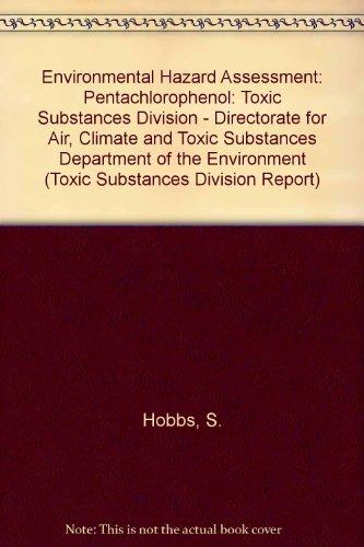 Environmental Hazard Assessment: Pentachlorophenol.: S.J.Hobbs.P.D.Howe and S.Dobson.