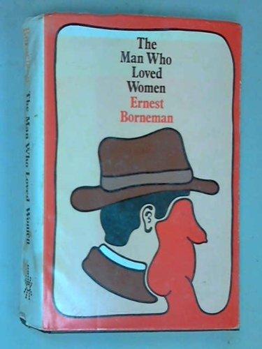 Man Who Loved Women: Ernest Borneman