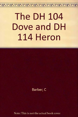 9780851300337: The DH 104 Dove and DH 114 Heron