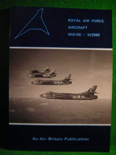 9780851301099: Royal Air Force Aircraft WA100 - WZ999
