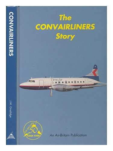 THE CONVAIRLINERS STORY: J.Michael G. Gradidge