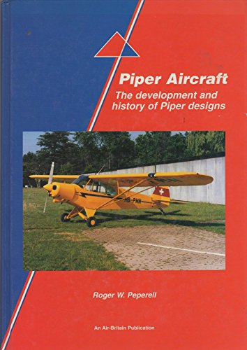 9780851302539: Piper Aircraft - The Development and History of Piper Designs