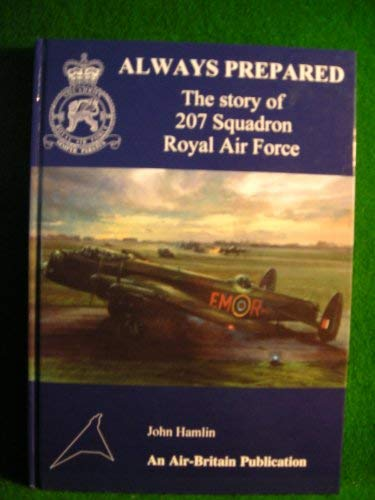 Always Prepared: The Story of 207 Squadron Royal Air Force