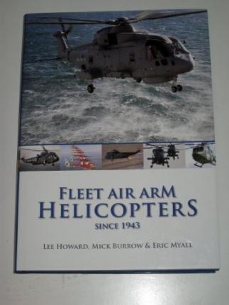Fleet Air Arm Helicopters Since 1943: Howard,Lee, Mick Burrow