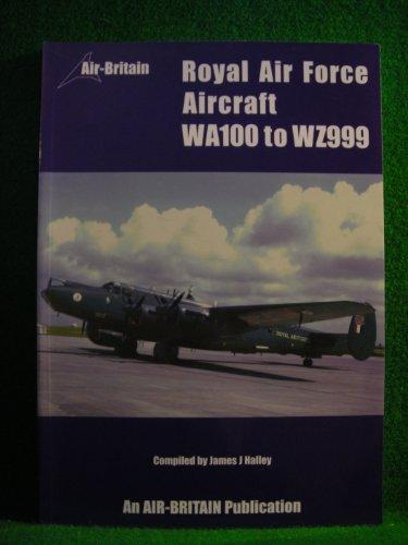 9780851303215: Royal Air Force Aircraft WA100-WZ999