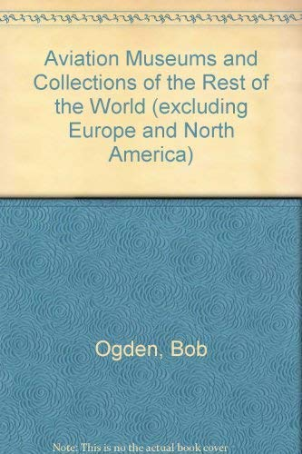 9780851303949: Aviation Museums and Collections of the Rest of the World (excluding Europe and North America)