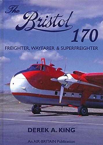 9780851304052: The Bristol 170: Freighter, Wayfarer and Superfreighter