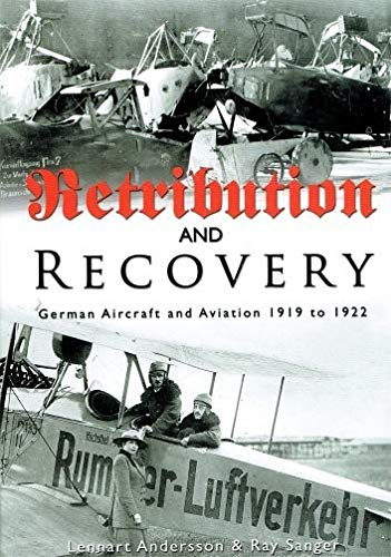 9780851304670: Retribution and Recovery. German Aircraft and Aviation 1919-1922
