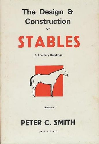 The Design & Construction of Stables & Ancillary Buildings -Illustrated