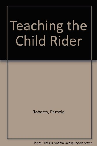 9780851310114: Teaching the Child Rider