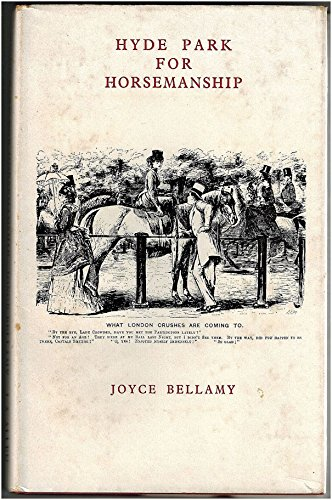 Hyde Park for Horsemanship: Bellamy, Joyce