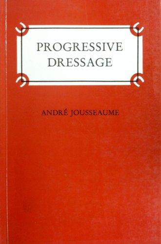 9780851312316: Progressive Dressage