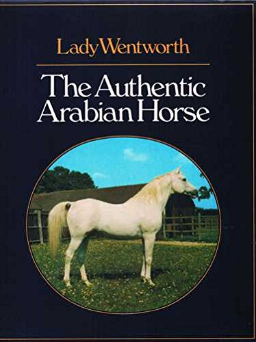 9780851313115: The Authentic Arabian Horse
