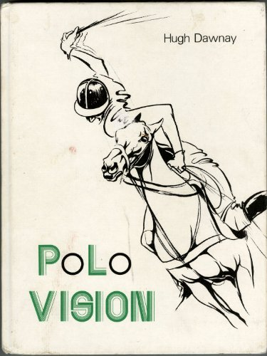 9780851313818: Polo Vision: Learn to Play Polo with Hugh Dawnay