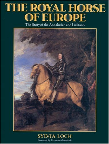 9780851314228: The Royal Horse of Europe: The Story of the Andalusian and Lusitano