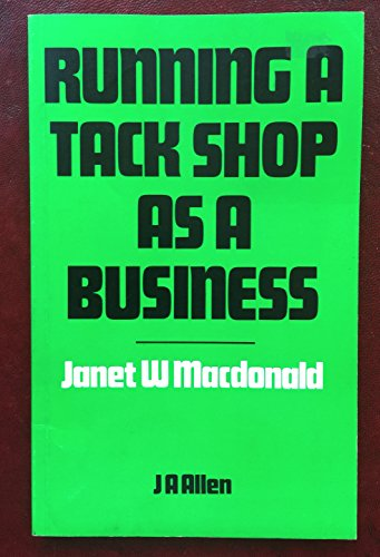 Running a Tack Shop As a Business: MacDonald, Janet W.