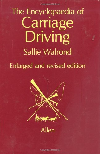 9780851314464: The Encyclopedia of Carriage Driving