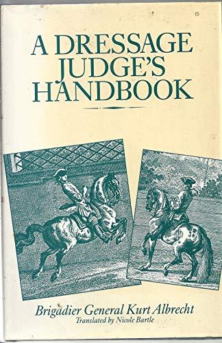 9780851314594: A Dressage Judge's Handbook