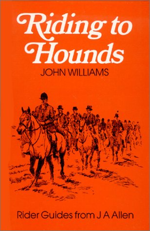 Riding to Hounds (A FIRST PRINTING): Williams, John