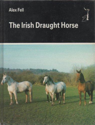 9780851315041: The Irish Draught Horse (Allen breed series)