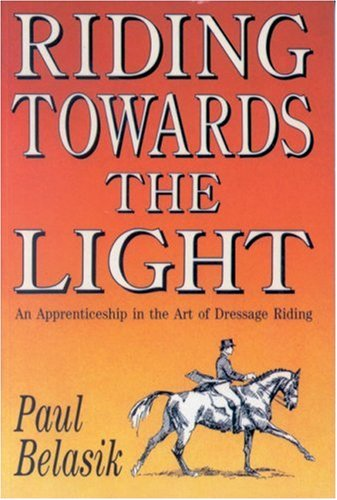 9780851315096: Riding Towards the Light: An Apprenticeship in the Art of Dressage Riding