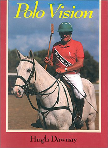 9780851315393: Polo Vision: Learn to Play Polo with Hugh Dawnay