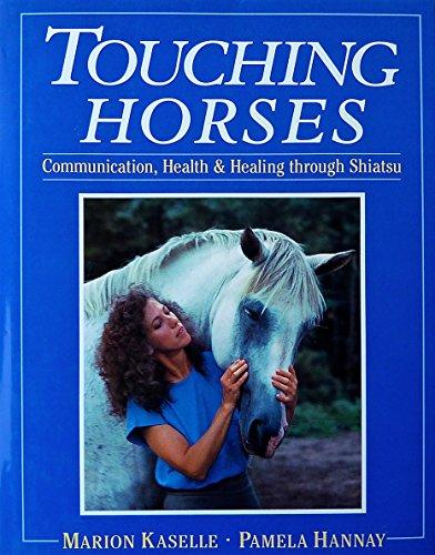 9780851315799: Touching Horses: Communication, Health and Healing Through Shiatsu (Acupressure)