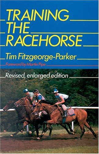 Training the Racehorse: Fitzgeorge-Parker, Tim