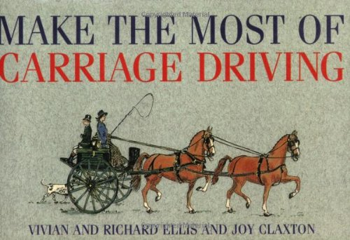 9780851316024: Make the Most of Carriage Driving