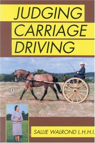 Judging Carriage Driving (9780851316031) by Sallie Walrond