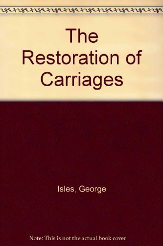 9780851316789: Restoration of Carriages