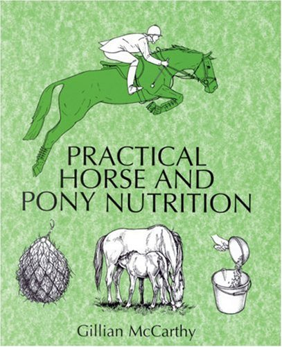 9780851316970: Practical Horse and Pony Nutrition. Gillian McCarthy