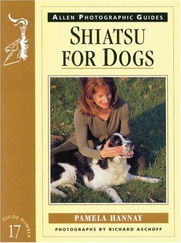 9780851317106: Shiatsu for Dogs (Allen Photographic Guides)
