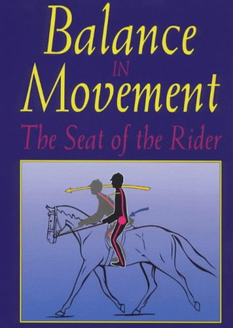 9780851317465: Balance in Movement: The Seat of the Rider