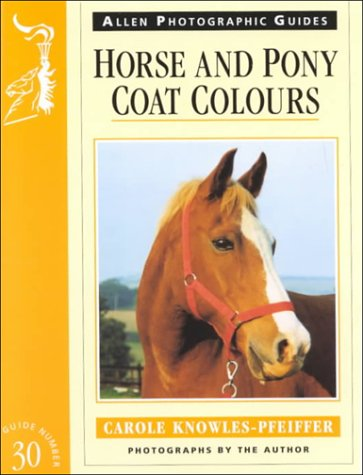 Horse and Pony Coat Colors (Allen Photographic Guides No. 30)