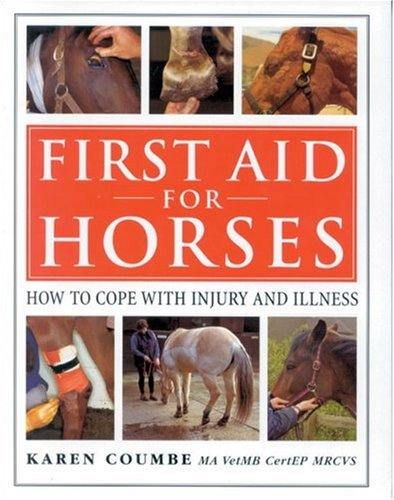 First Aid for Horses: Karen M Coumbe
