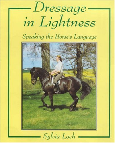 9780851317816: Dressage in Lightness Speaking the Horse's Language