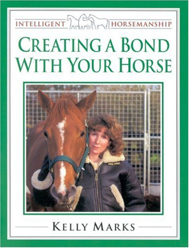 9780851317953: Creating a Bond with Your Horse (Intelligent Horsemanship)